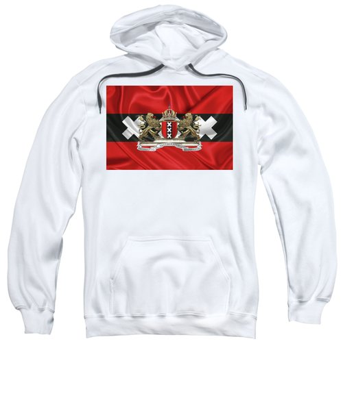 Coat Of Arms Of Amsterdam Over Flag Of Amsterdam Sweatshirt by Serge Averbukh
