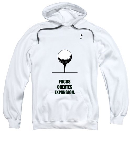 Focus Creates Expansion Corporate Start-up Quotes Poster Sweatshirt