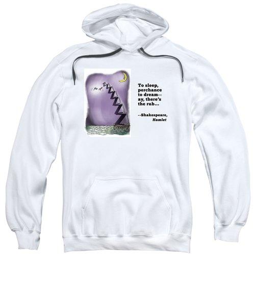 Perchance To Dream Sweatshirt