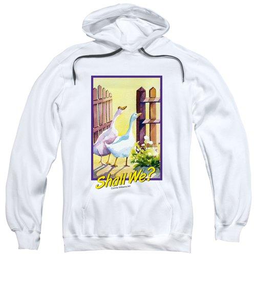 Shall We? Sweatshirt