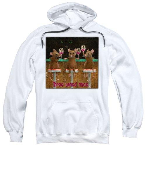 Three Wined Mice... Sweatshirt