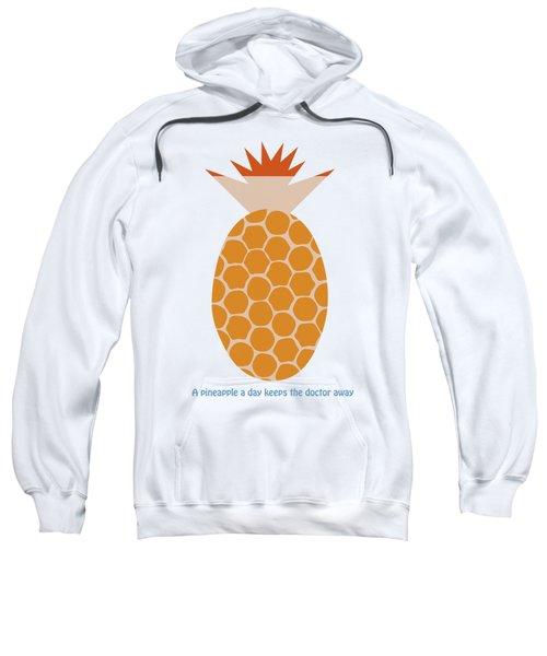 A Pineapple A Day Keeps The Doctor Away Sweatshirt