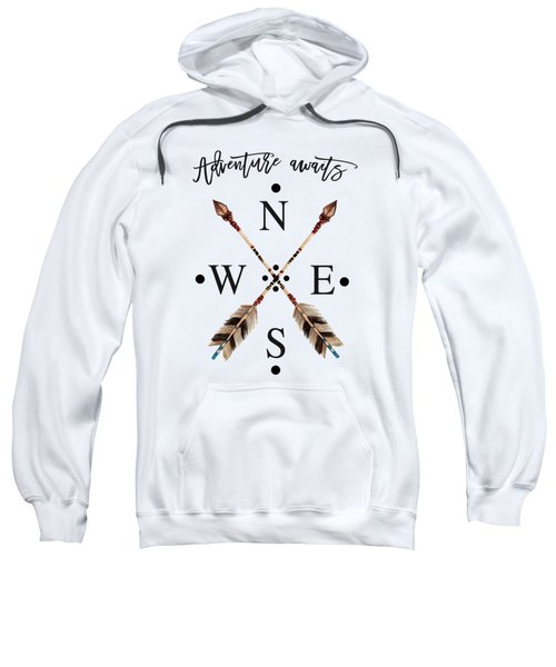 Sweatshirt featuring the digital art Adventure Waits Typography Arrows Compass Cardinal Directions by Georgeta Blanaru