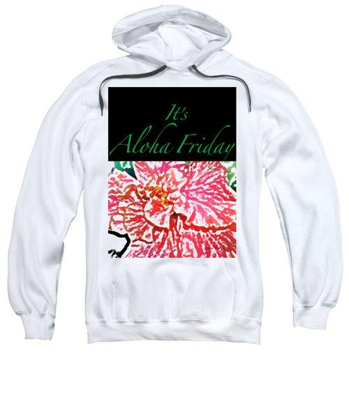 Aloha Friday T-shirt Sweatshirt by James Temple