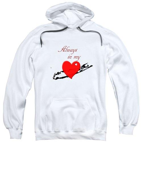 Always In My Heart Li Sweatshirt