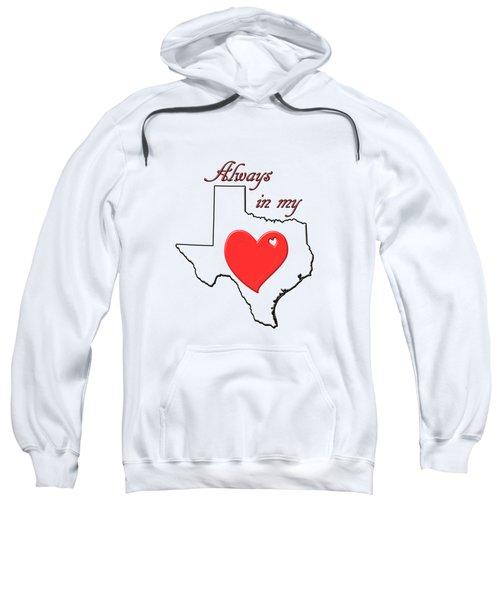 Always In My Heart Tx Sweatshirt