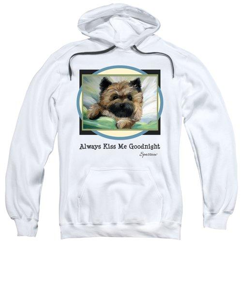 Always Kiss Me Goodnight Sweatshirt
