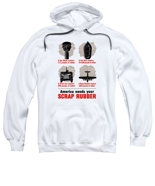 America Needs Your Scrap Rubber Sweatshirt