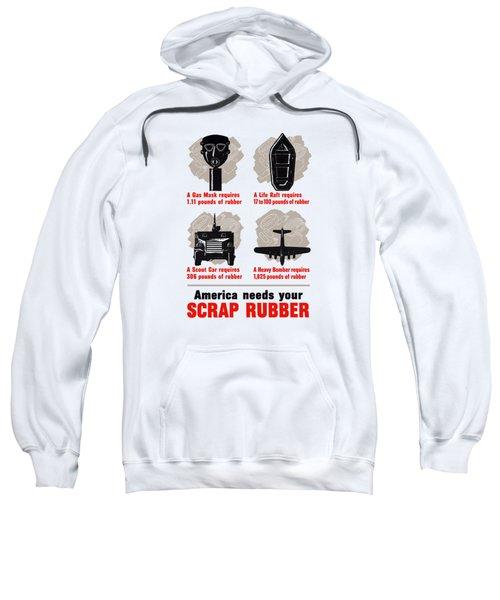 America Needs Your Scrap Rubber Sweatshirt