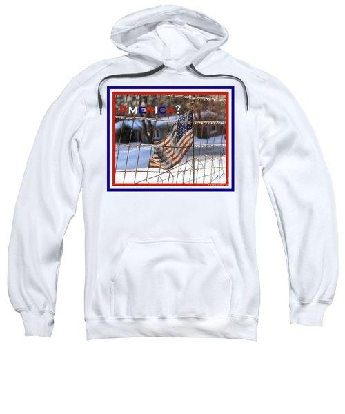 America Where Are We Sweatshirt