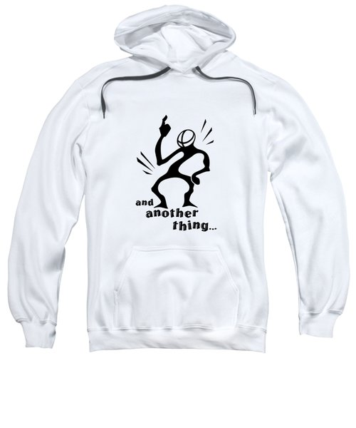 and Another Thing Sweatshirt