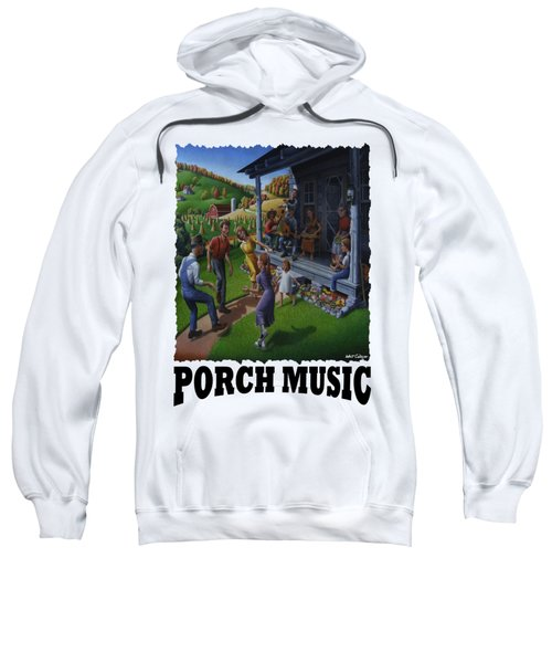 Porch Music - Mountain Music  Sweatshirt