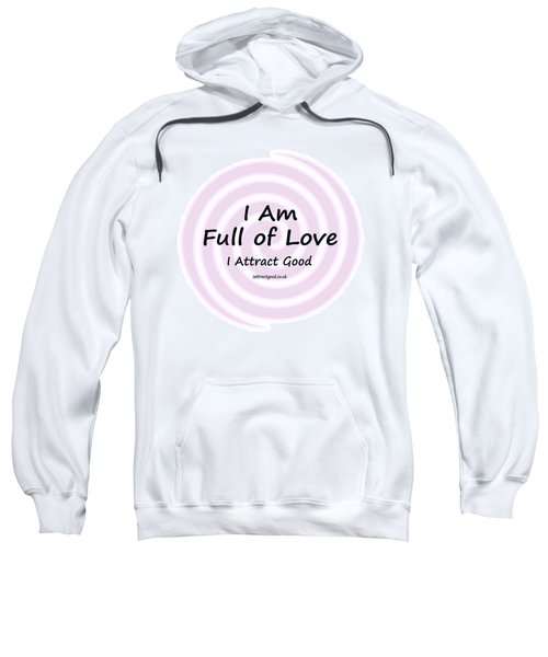 I Am Full Of Love Sweatshirt