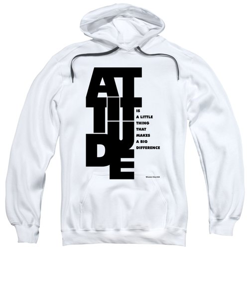 Attitude - Winston Churchill Inspirational Typographic Quote Art Poster Sweatshirt by Lab No 4 - The Quotography Department