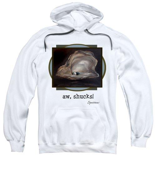 Aw, Shucks Sweatshirt