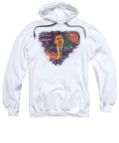 Barack Obama Quote Digital Cosmic Artwork Sweatshirt by Georgeta Blanaru