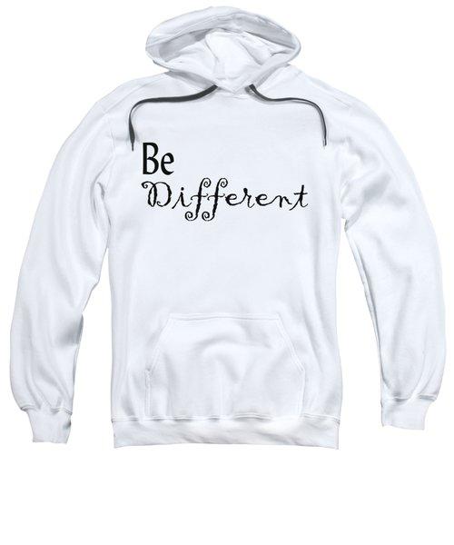 Be Different Sweatshirt