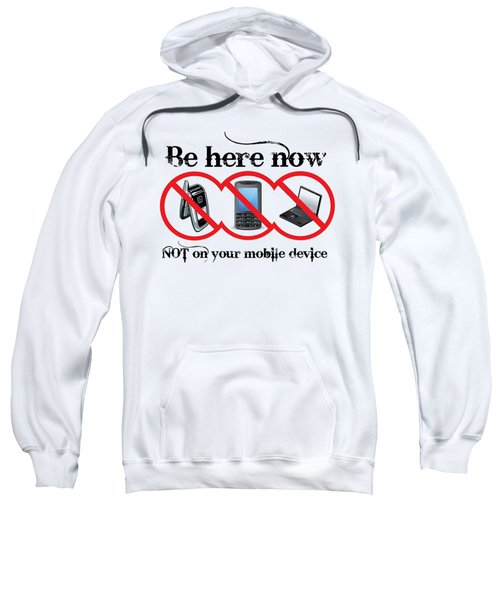 Be Here Now Sweatshirt