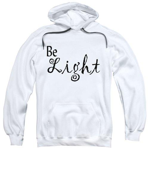 Be Light Sweatshirt