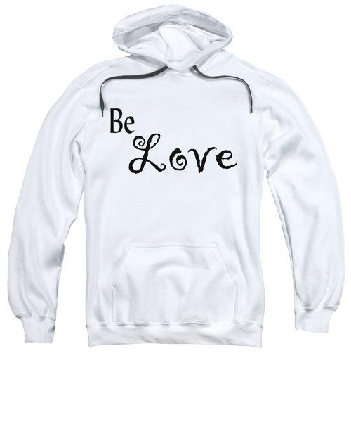 Be Love Sweatshirt