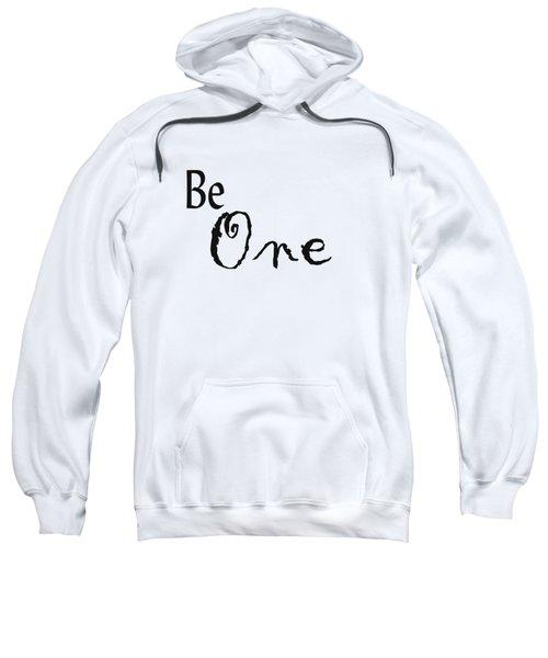 Be One Sweatshirt