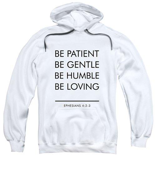 Be Patient, Be Gentle, Be Humble, Be Loving - Bible Verses Art Sweatshirt