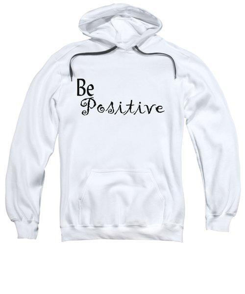 Be Positive Sweatshirt