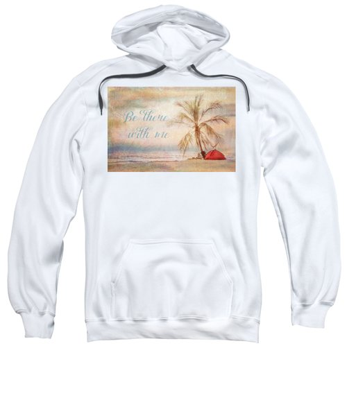 Be There With Me Sweatshirt