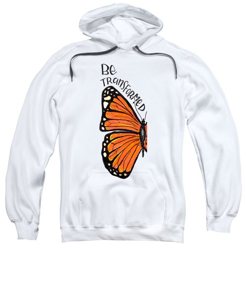 Be Transformed Sweatshirt