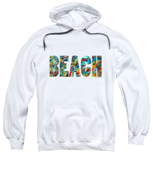 Beach Art - Beachy Keen - By Sharon Cummings Sweatshirt by Sharon Cummings