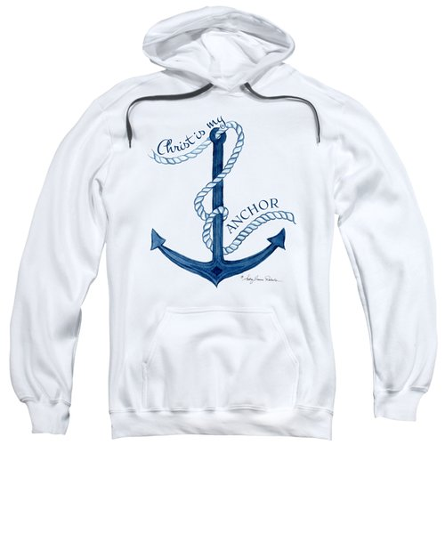 Beach House Nautical Ship Christ Is My Anchor Sweatshirt by Audrey Jeanne Roberts