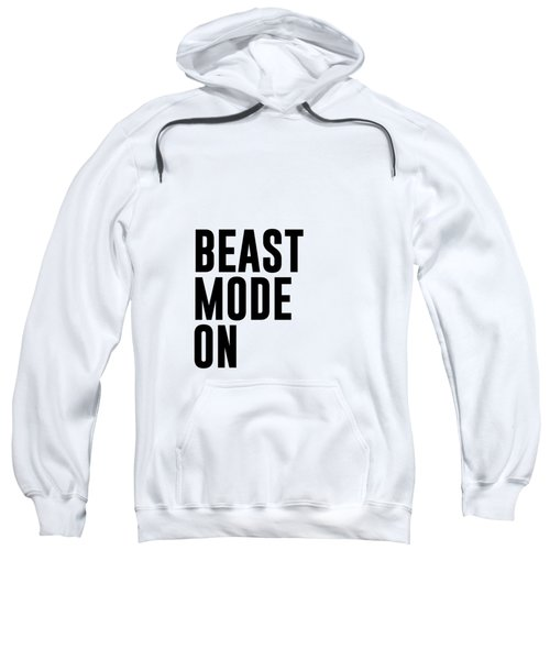 Beast Mode On - Gym Quotes 1 - Minimalist Print - Typography - Quote Poster Sweatshirt