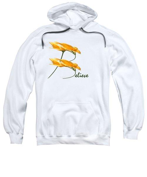 Believe Shirt Sweatshirt