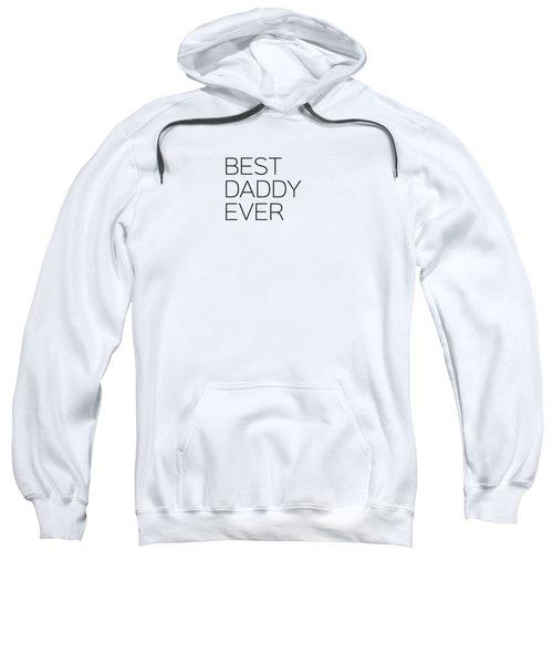 Best Daddy Ever Sweatshirt