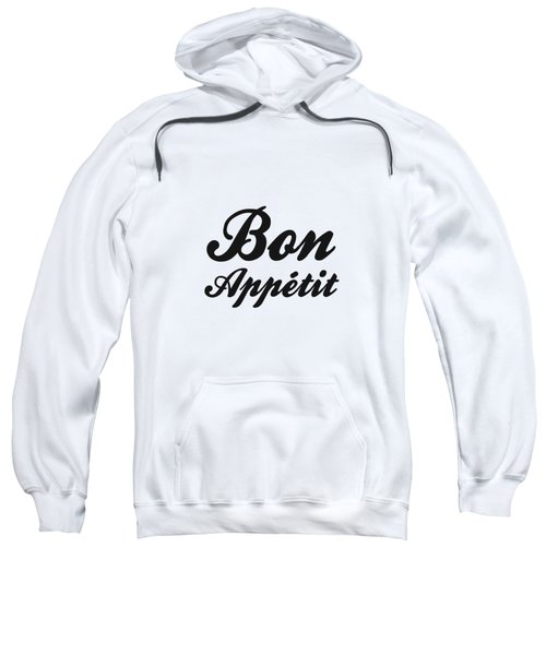 Bon Appetit 1 - Good Food - Minimalist Print - Typography - Quote Poster Sweatshirt