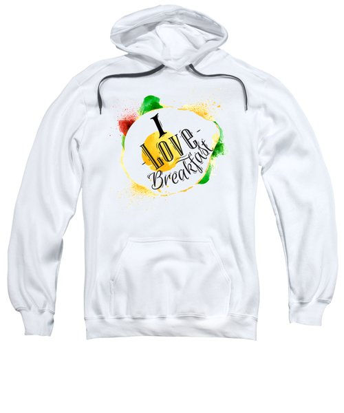 I Love Breakfast Sweatshirt by Aloke Creative Store