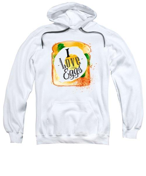 I Love Eggs Sweatshirt by Aloke Creative Store