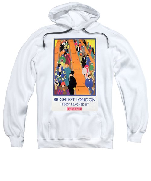 Brightest London Is Best Reached By Underground Sweatshirt