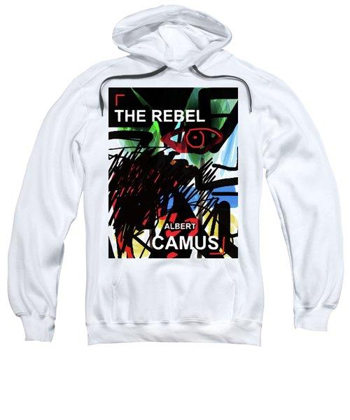 Camus The Rebel  Poster Sweatshirt