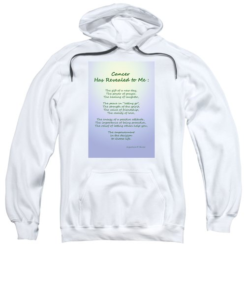 Cancer Has Revealed To Me Sweatshirt