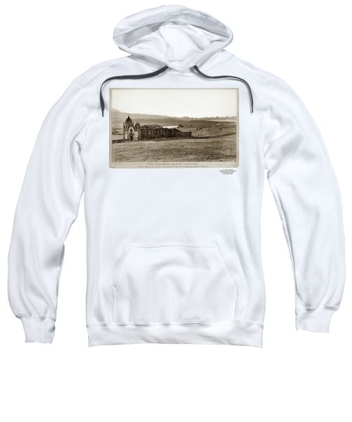Carmel Mission, With Glimpse Of River And Bay Circa 1880 Sweatshirt