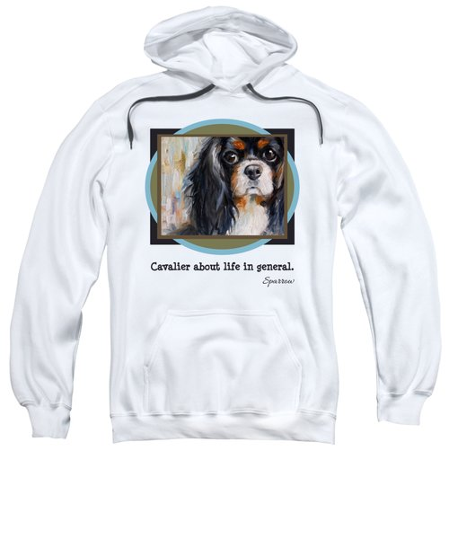 Cavalier About Life  Sweatshirt