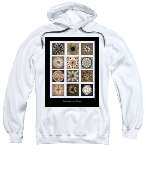 Chandeliers From Chicago Poster Sweatshirt