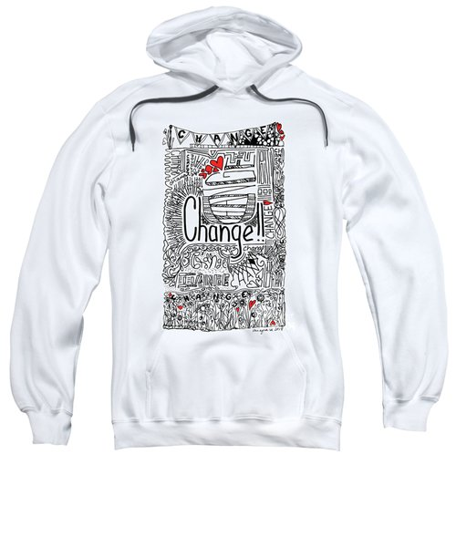 Change - Motivational Drawing Sweatshirt
