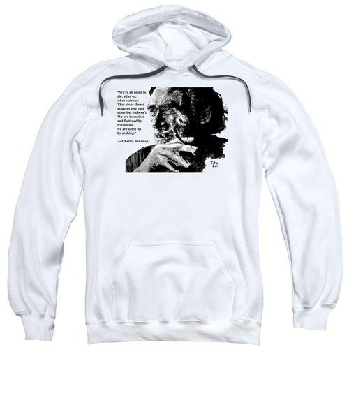 Charles Bukowski Sweatshirt