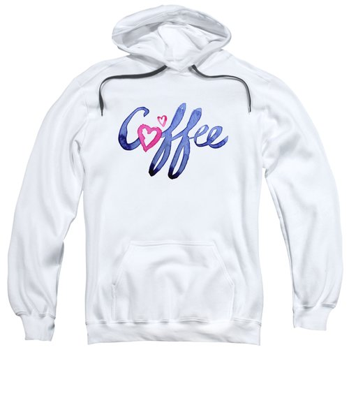 Coffee Lover Typography Sweatshirt by Olga Shvartsur