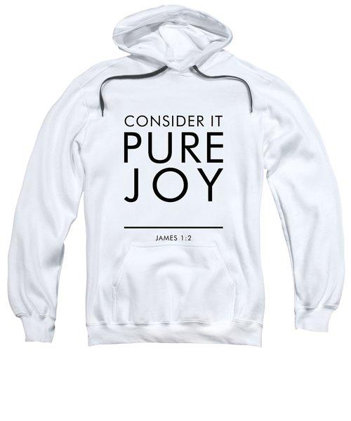 Consider It Pure Joy - James 1 2 - Bible Verses Art Sweatshirt