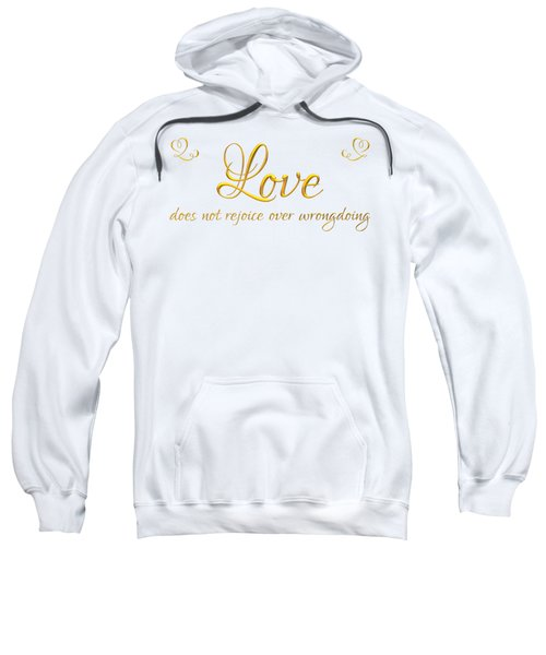 Corinthians Love Does Not Rejoice Over Wrongdoing Sweatshirt