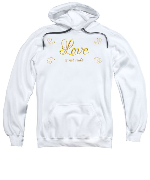 Corinthians Love Is Not Rude Sweatshirt