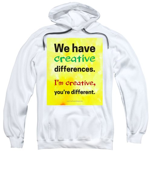 Creative Differences Quote Art Sweatshirt